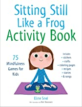 Sitting Still Like A Frog. Activity Book: 75 Mindfulness Games for Kids