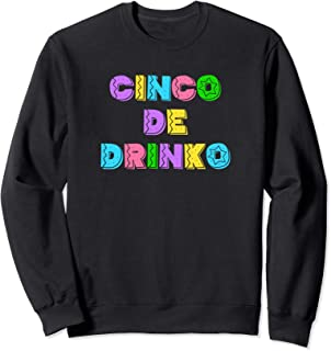 Cinco de Drinko Mexico Cinco de Mayo Tequila MX Beer Mexican Sweatshirt