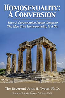 Homosexuality: A Conversion: How A Conservative Pastor Outgrew The Idea That Homosexuality Is A Sin
