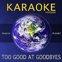 Too Good at Goodbyes (Karaoke Version)