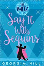 The Waltz (Say it with Sequins, Book 2)
