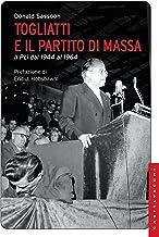 Togliatti e il partito di massa (Italian Edition)