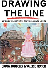 Drawing the Line: Art and Cultural Identity in Contemporary Latin America (Critical Studies in Latin American and Iberian Culture)