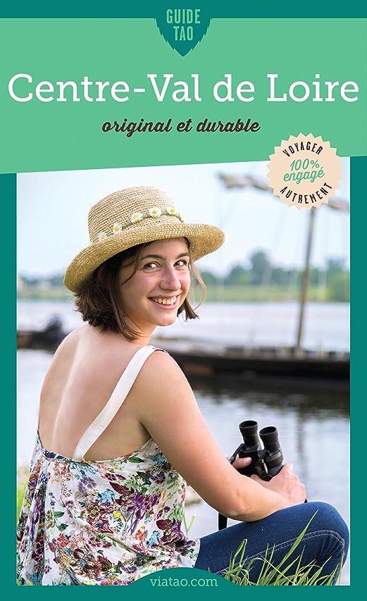 印刷する横に危険なCentre-Val de Loire: Original et durable (Guide Tao) (French Edition)