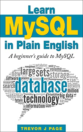 Learn MySQL in Plain English: A Beginner's Guide to MySQL