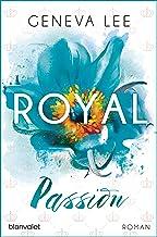 Royal Passion: Roman (Die Royals-Saga 1) (German Edition)