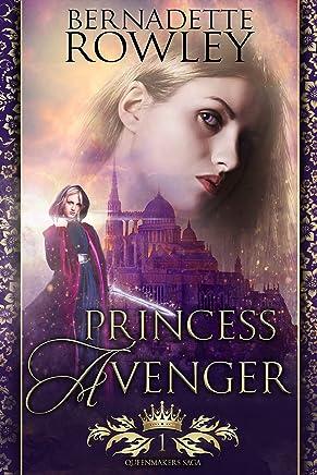 Princess Avenger: An Epic Fantasy Romance Novel (Queenmakers Saga Book 1) (English Edition)