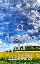 O deseño da ninfa (Galician Edition)