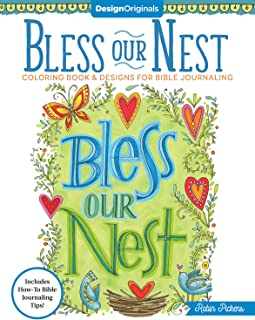 Bless Our Nest Coloring Book & Designs for Bible Journaling: Includes How-To Bible Journaling Tips! (Design Originals) 32 Faith-Affirming Designs with Scripture Quotes, Finished Examples, & Art Advice