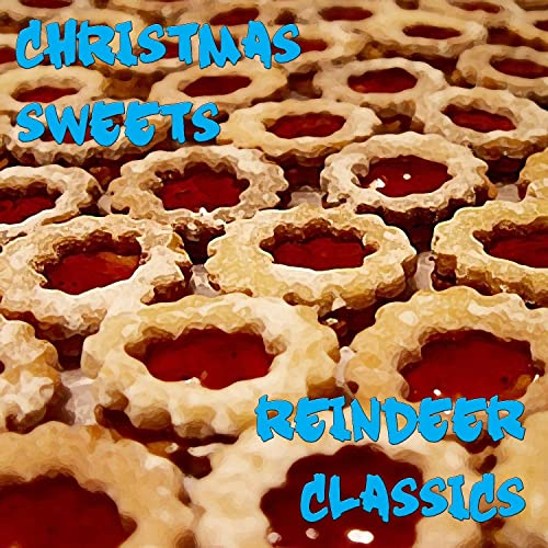 Christmas Sweets.Christmas Sweets Reindeer Classics By Various Artists On