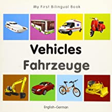 My First Bilingual Book–Vehicles (English–German) (German and English Edition)