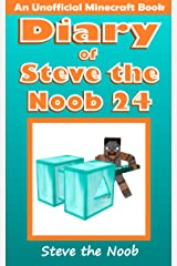 Diary of Steve the Noob 24 (An Unofficial Minecraft Book) (Diary of Steve the Noob Collection) Kindle Edition