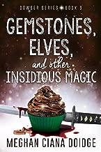 Gemstones, Elves, and Other Insidious Magic (Dowser Book 9)