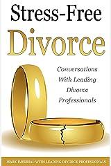 Stress-Free Divorce Volume 01: Leading Divorce Professionals Speak Kindle Edition