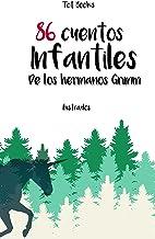 86 Cuentos infantiles de los Hermanos Grimm (Spanish Edition)