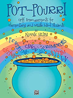 Pot-Pourri: Orff Arrangements for Elementary and Middle School Students