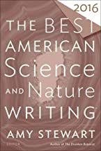 The Best American Science and Nature Writing 2016 (The Best American Series)