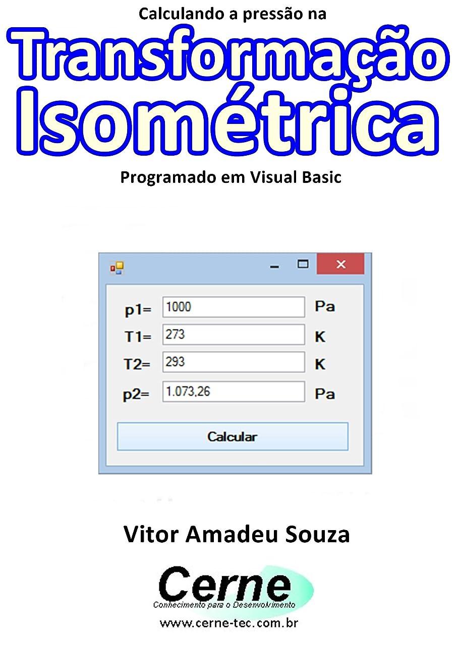 不注意不規則性備品Calculando a press?o na Transforma??o Isométrica Programado em Visual Basic (Portuguese Edition)
