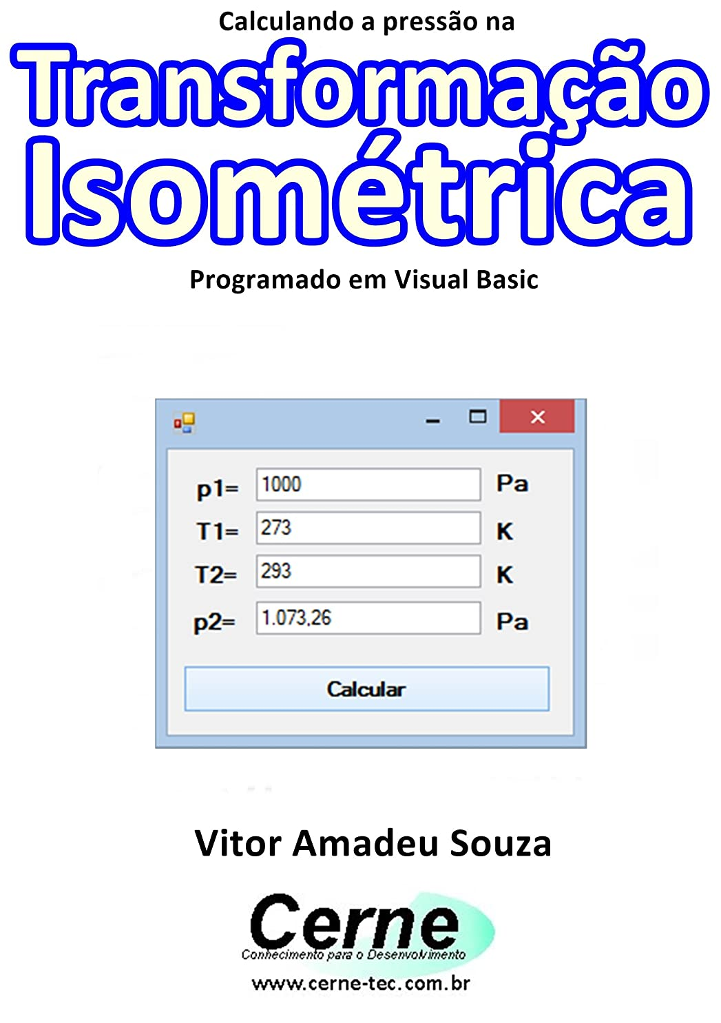 カビピンポイントパークCalculando a press?o na Transforma??o Isométrica Programado em Visual Basic (Portuguese Edition)
