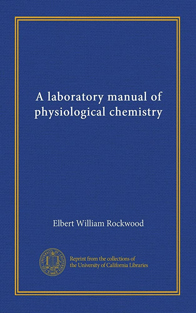 ブレンド独立した靴下A laboratory manual of physiological chemistry