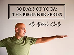 30 Days of Yoga: The Beginner Series with Ritesh Sheth