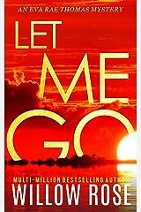 LET ME GO (Eva Rae Thomas Mystery Book 5) Kindle Edition