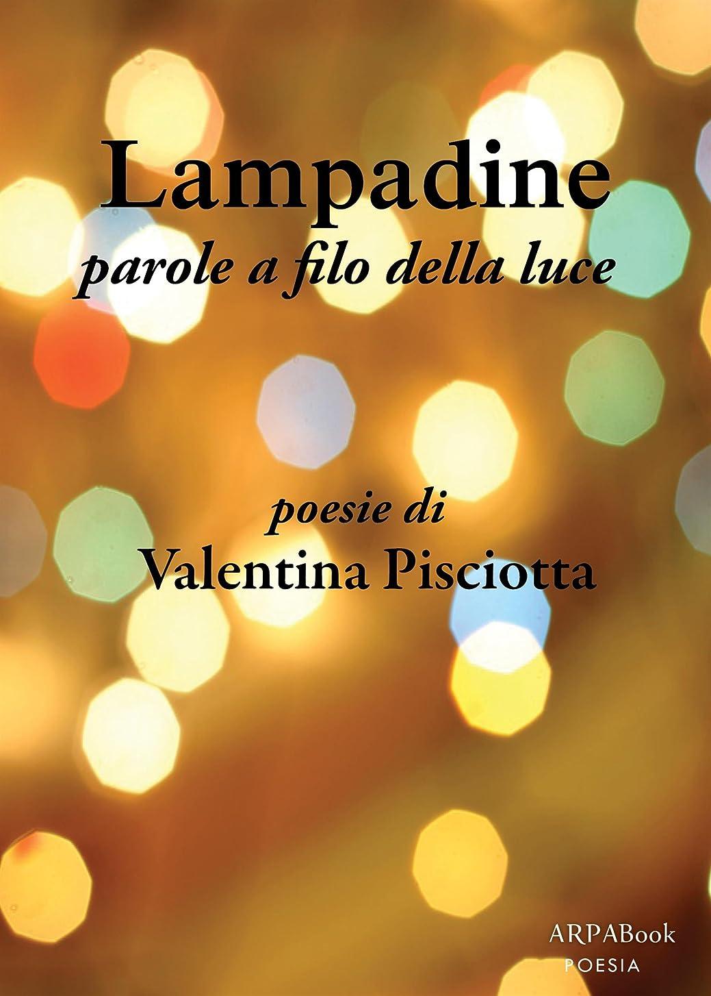レンド彼は弱めるLampadine: Parole a filo della luce (Italian Edition)