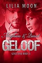GELOOF - Meghan & Quint (Geketend Book 5)