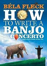 Bela Fleck: How To Write A Banjo Concerto [Edizione: Stati Uniti] [Italia] [DVD]