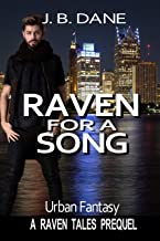 RAVEN FOR A SONG: An Urban Fantasy Mystery Comedy Novella (THE RAVEN TALES Prequels Book 1)