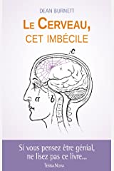 Le cerveau, cet imbecile Paperback