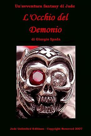 Locchio del demonio (La saga di Jade Vol. 1)
