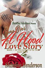 Game Over: A Hood Love Story : Book 1 : In The Caught Up In The Game Series
