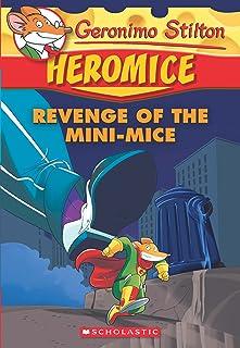 Geronimo Stilton Heromice #11: Revenge Of The Mini-Mice
