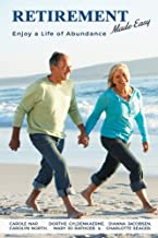 Retirement Made Easy: Enjoy a Life of Abundance
