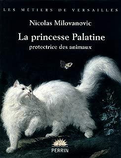 La princesse Palatine (Les métiers de Versailles) (French Edition)