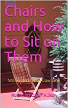 Chairs and How to Sit on Them: Stories from the slow lane (English Edition)