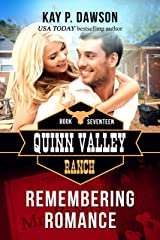 Remembering Romance (Quinn Valley Ranch Book 17) Kindle Edition