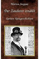 Der Zauberer erzählt: Kuriose Kurzgeschichten Kindle Ausgabe