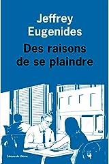 Des raisons de se plaindre (OLIV. LIT.ET) (French Edition) Kindle Edition