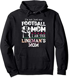 Im Not Just Any Football Mom I Am The Lineman's Mom Team Fan Pullover Hoodie