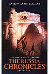 The Russia Chronicles. An Underground Revolution. Pagans' Cult Kindle Edition