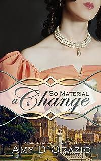 So Material a Change: A Pride & Prejudice Variation