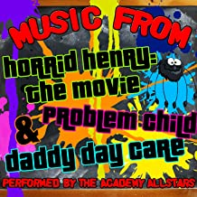 Music from Horrid Henry: The Movie, Problem Child & Daddy Day Care