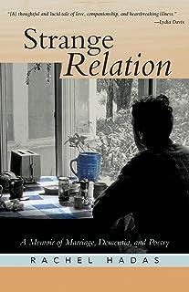 Strange Relation: A Memoir of Marriage, Dementia, & Poetry