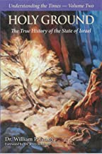 Holy Ground: The True History of the State of Israel (Understanding the Times Book 2)