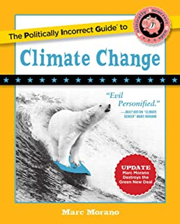The Politically Incorrect Guide to Climate Change (The Politically Incorrect Guides)