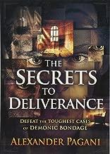 Secrets to Deliverance: Defeat the Toughest Cases of Demonic Bondage