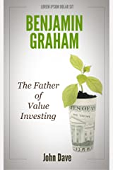 Benjamin Graham: The Father of Value Investing Kindle Edition