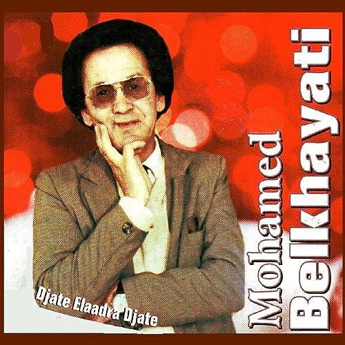 GRATUITEMENT TÉLÉCHARGER BELKHAYATI GRATUIT MP3 MOHAMED